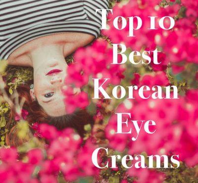 Best Korean Eye Cream 2020 – The Ultimate Eye Cream Comparison