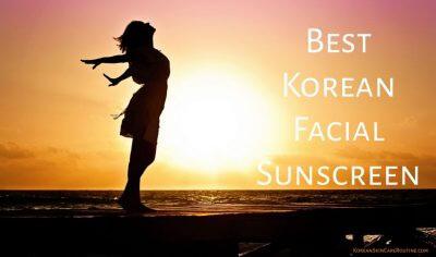 Best Korean Sunscreen – Ultimate Guide For 2020
