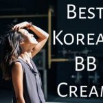 Best Korean BB Cream 2020 – Top 6 Picks